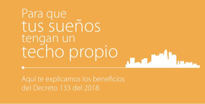 Para que tus sueños tengan un techo propio – Beneficios del Decreto 133 del 2018